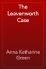 Anna Katharine Green - The Leavenworth Case artwork