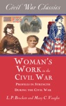 Womens Work In The Civil War Civil War Classics