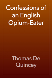 Confessions of an English Opium-Eater book