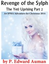 Revenge Of The Sylph The Yeti Uprising Part 2 An IPMA Adventure For Christmas 2014