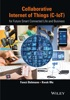 Collaborative Internet of Things (C-IoT)