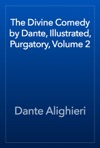 The Divine Comedy By Dante Illustrated Purgatory Volume 2
