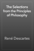RenГ© Descartes - The Selections from the Principles of Philosophy artwork