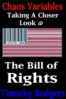 Chaos Variables: Taking A Closer Look at the Bill of Rights