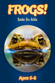 Facts About Frogs For Kids 6-8