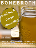 Soothing & Deeply Nourishing Bone Broth