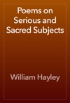 Poems On Serious And Sacred Subjects