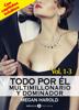 Megan Harold - Todo por él (Multimillonario y dominador) – Vol. 1-3 ilustración