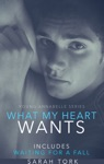 What My Heart Wants YA Series Book 3