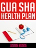 Gua Sha Health Plan