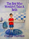 The Boy Who Wouldnt Take A Bath