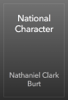 Nathaniel Clark Burt - National Character artwork