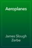 James Slough Zerbe - Aeroplanes artwork