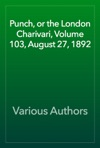 Punch Or The London Charivari Volume 103 August 27 1892