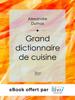Alexandre Dumas - Grand dictionnaire de cuisine artwork