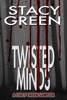 Twisted Minds: A Stacy Green Mystery Thriller Sampler