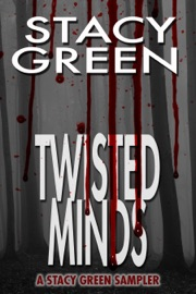 Twisted Minds: A Stacy Green Mystery Thriller Sampler PDF Download