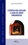 Lexpertise Non Judiciaire  Laune Des Droits Fondamentaux