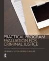 Practical Program Evaluation For Criminal Justice