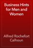 Alfred Rochefort Calhoun - Business Hints for Men and Women artwork