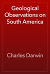 Geological Observations On South America