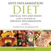 Anti-Inflammation Diet Critical Tips And Hints On How To Eat Healthy And Prevent Inflammation