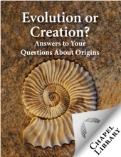 Evolution Or Creation? - Answers To Your Questions About Origins