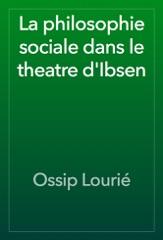 La philosophie sociale dans le theatre d'Ibsen