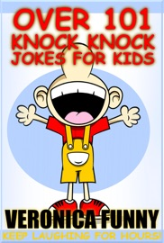 Over 101 Knock Knock Jokes for Kids - Veronica Funny