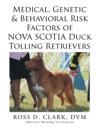 Medical Genetic  Behavioral Risk Factors Of Nova Scotia Duck Tolling Retrievers