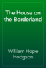 William Hope Hodgson - The House on the Borderland artwork
