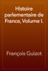 François Guizot - Histoire parlementaire de France, Volume I. artwork