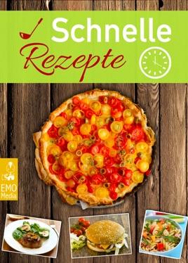 Schnelle Rezepte - Die besten Blitzrezepte für jeden Tag - Neues aus der  30-Minuten-Küche - Schnell etwas Leckeres kochen - Einfache ...