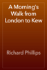 Richard Phillips - A Morning's Walk from London to Kew artwork