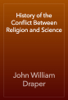 John William Draper - History of the Conflict Between Religion and Science artwork
