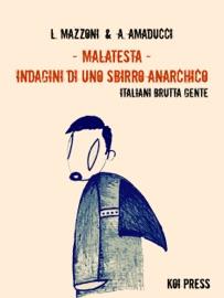 MALATESTA - INDAGINI DI UNO SBIRRO ANARCHICO (VOL.6)