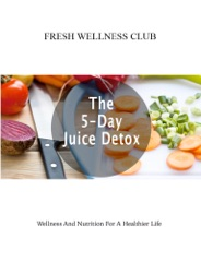 The 5-Day Juice Detox