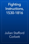 Fighting Instructions 1530-1816