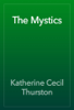 Katherine Cecil Thurston - The Mystics artwork