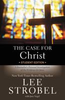 Lee Strobel - The Case for Christ  Student Edition artwork