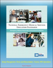 National Emergency Medical Services Education Standards Emergency Medical Responder Instructional Guidelines: Airway Management, Shock and Resuscitation, Trauma, EMS Operations