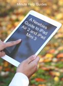 A Newbies Guide to iPad Air 2 and iPad Mini 3 (Or Any iPad with iOS 8)