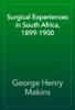 George Henry Makins - Surgical Experiences in South Africa, 1899-1900 artwork