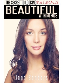 The Secret To Looking Naturally Beautiful With No Fuss