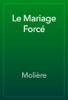 MoliГЁre - Le Mariage ForcГ© artwork