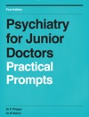 Psychiatry For Junior Doctors Practical Prompts
