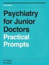 Psychiatry For Junior Doctors Practical Prompts