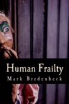 Human Frailty A Detective Mike Bridger Novel