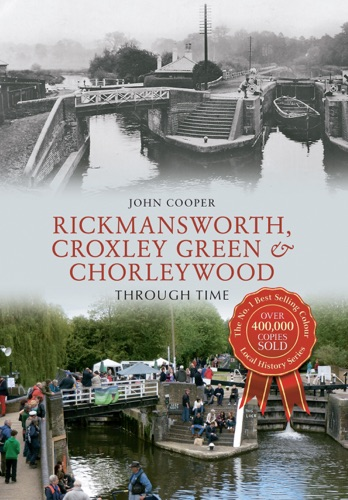 John Cooper - Rickmansworth, Croxley Green & Chorleywood Through Time
