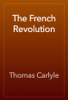 Thomas Carlyle - The French Revolution artwork